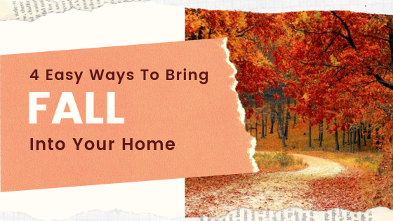 4 Easy Ways To Bring Fall Into Your Home