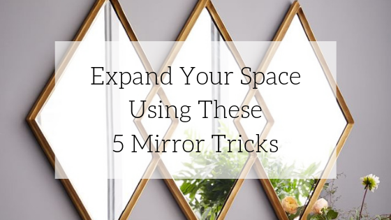 Expand Your Space Using These 5 Mirror Tricks
