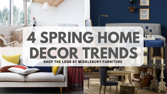 4 Spring Trends at Middlebury Furniture